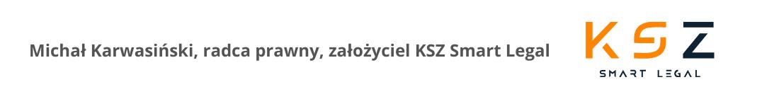 Michał Karwasiński, radca prawny, założyciel KSZ Smart Legal